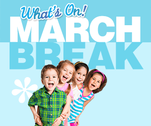 What's ON March Break