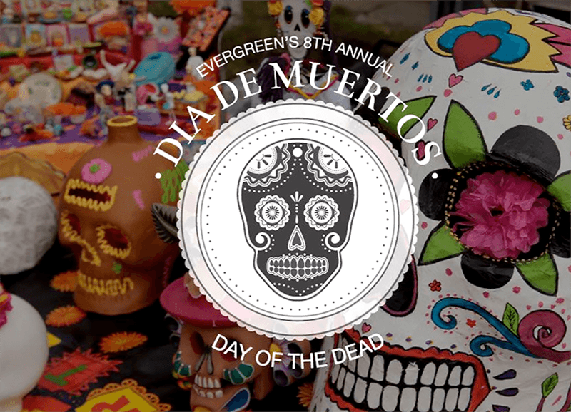 Evergreen's Annual Day of the Dead Celebration