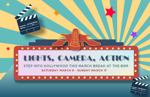 Light's, Camera, Action - March Break at the Bata Shoe Museum
