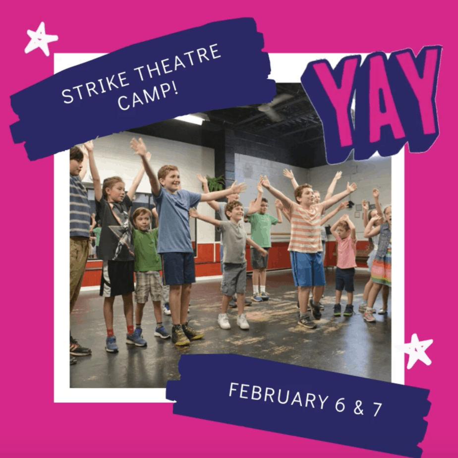 Strike Theatre Camp February 6 & 7