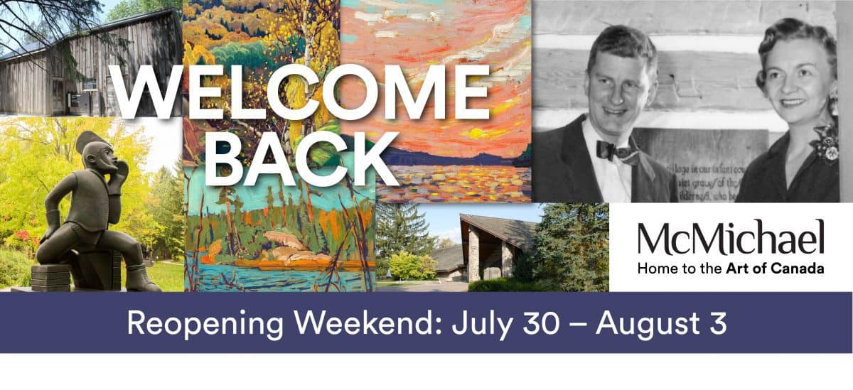 McMichael Canadian Art Collection Reopening Weekend