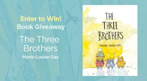 Enter to Win The Three Brothers by Marie-Louise Gay