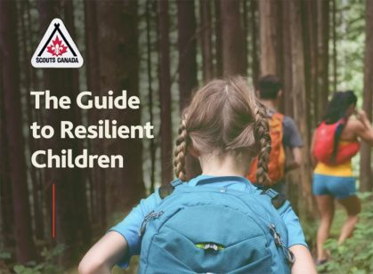 Scouts Canada Guide to Raising Resilient Children