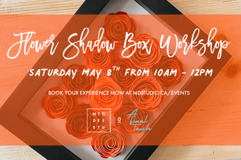 Mother's Day Flower Shadow Box Workshop