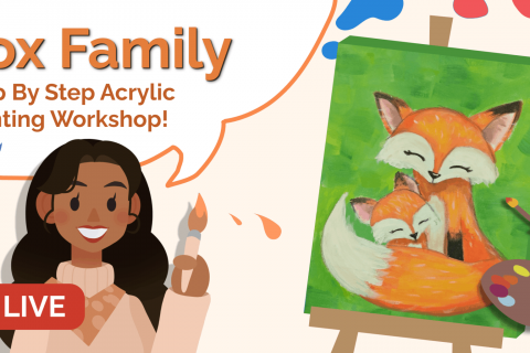 May (AM) Painting Workshop - Fox Family